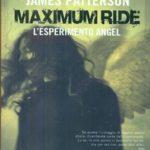 Maximum Ride - L'esperimento Angel di James Patterson